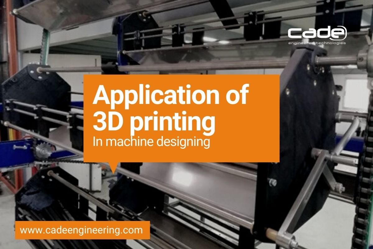 Application of 3D printing in machine designing